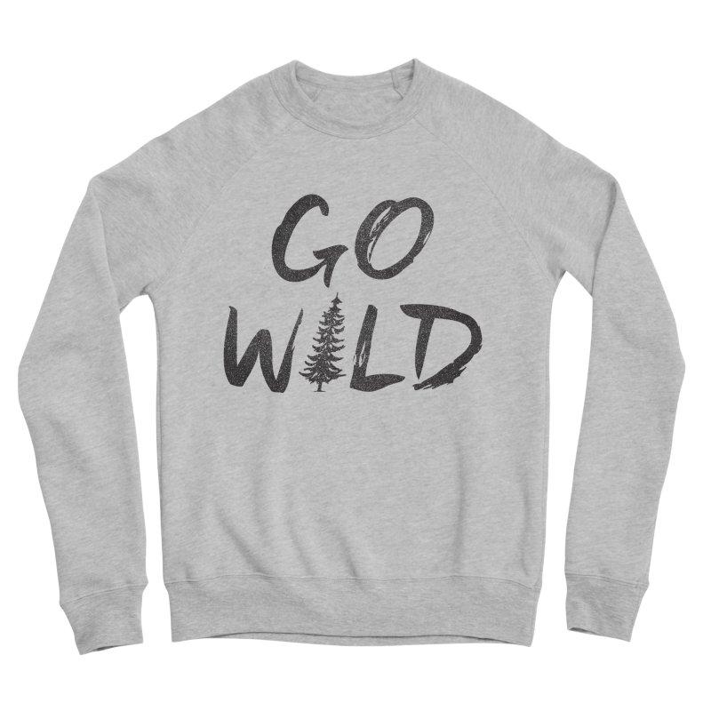 Go Wild Men's Sponge Fleece Sweatshirt by cabinsupplyco's Artist Shop
