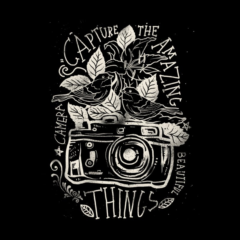 Capture the Amazing Things None  by cadzart's Artist Shop