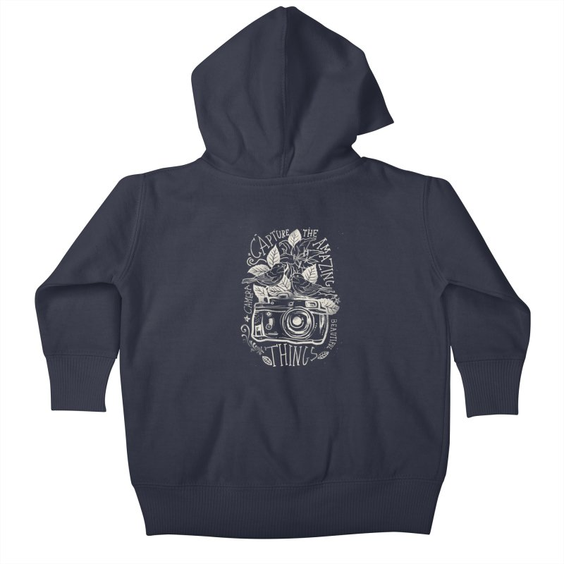 Capture the Amazing Things Kids Baby Zip-Up Hoody by cadzart's Artist Shop