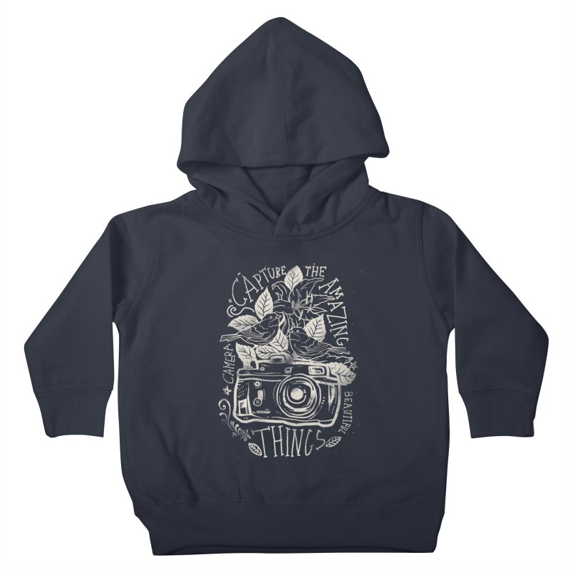 Capture the Amazing Things Kids Toddler Pullover Hoody by cadzart's Artist Shop