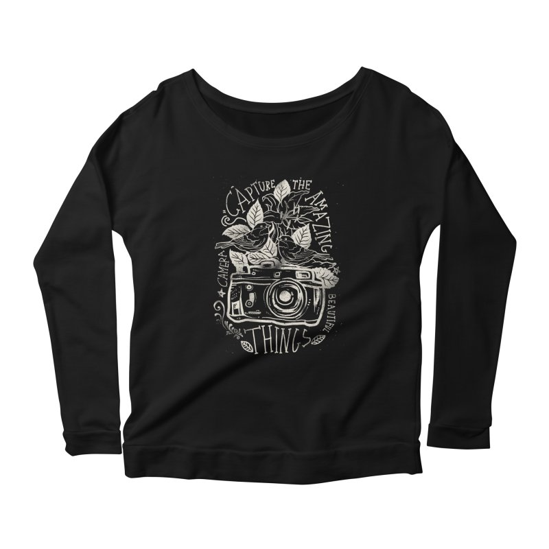 Capture the Amazing Things Women's Longsleeve Scoopneck  by cadzart's Artist Shop