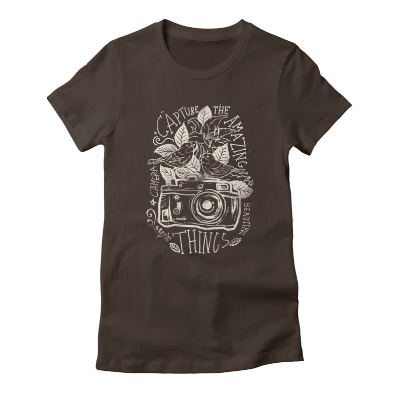Capture the Amazing Things Women's Fitted T-Shirt by cadzart's Artist Shop