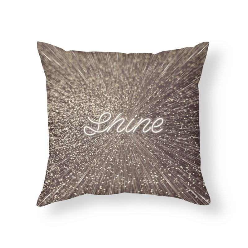 Shine Home Throw Pillow by cafelab