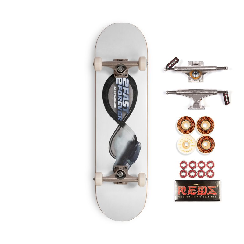 2 Fast 2 Forever: The Fast and the Furious Podcast Accessories Skateboard by The CageClub Podcast Network Shop