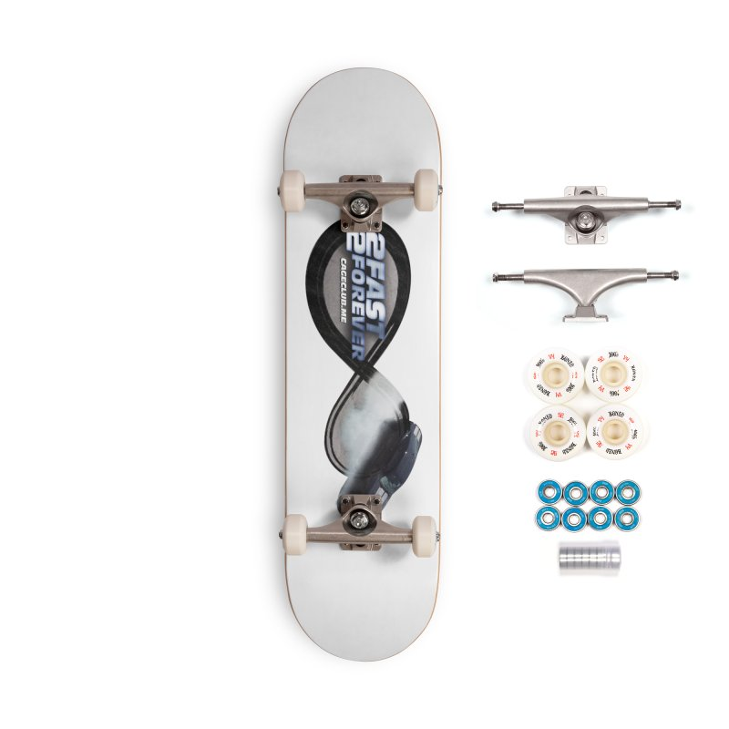 2 Fast 2 Forever: The Fast and the Furious Podcast Accessories Complete - Premium Skateboard by The CageClub Podcast Network Shop