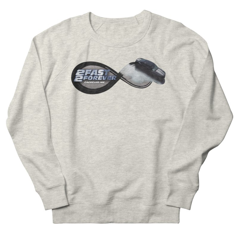 2 Fast 2 Forever: The Fast and the Furious Podcast Women's French Terry Sweatshirt by The CageClub Podcast Network Shop