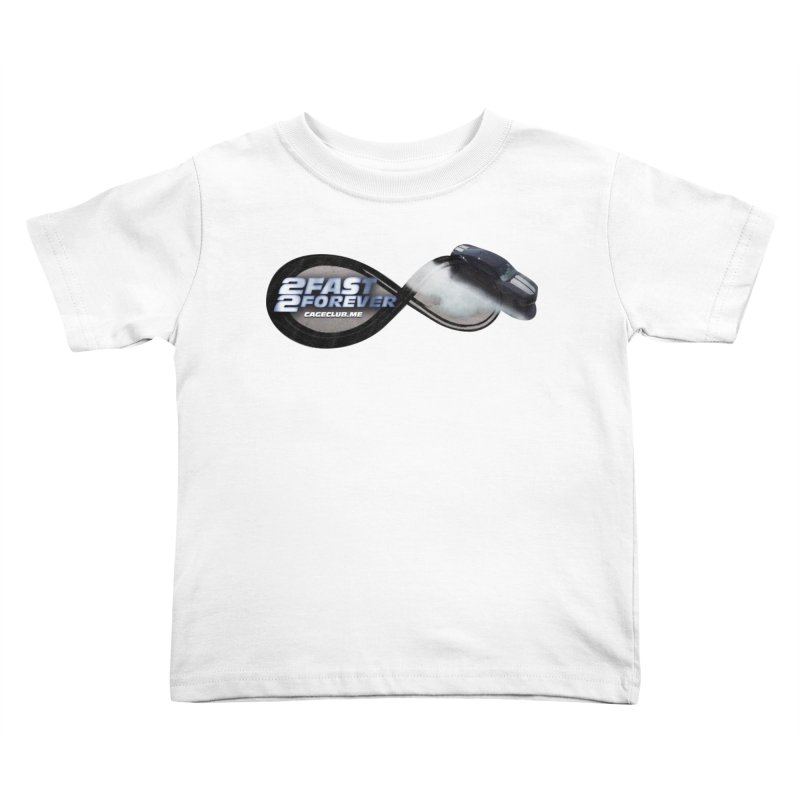 2 Fast 2 Forever: The Fast and the Furious Podcast Kids Toddler T-Shirt by The CageClub Podcast Network Shop