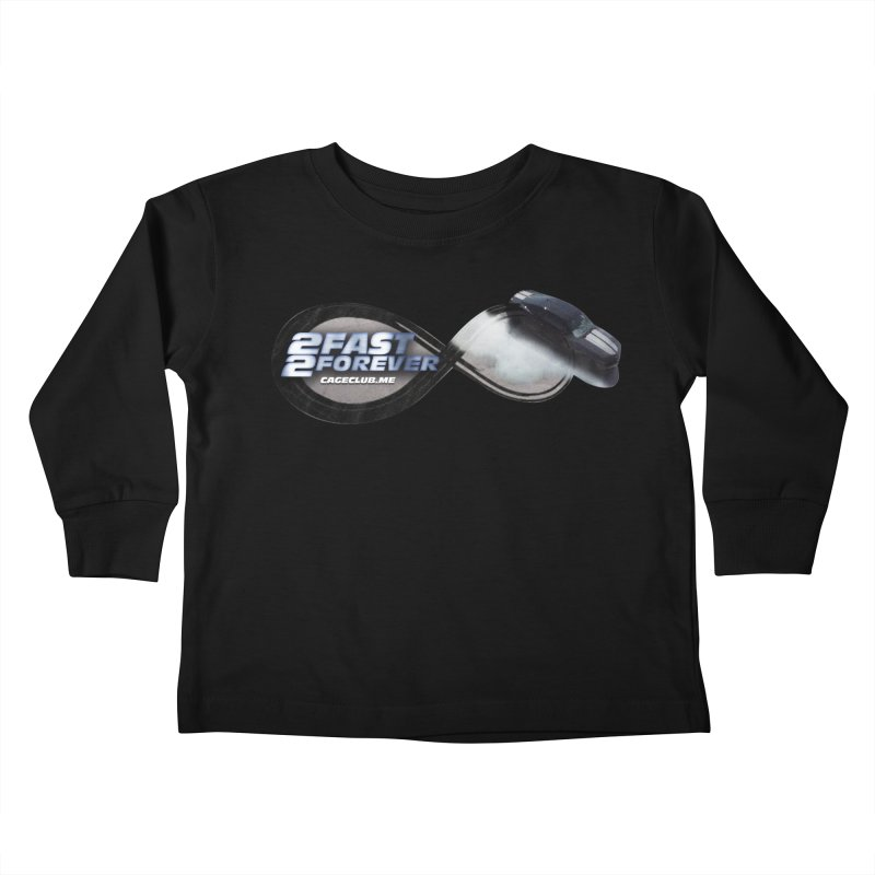 2 Fast 2 Forever: The Fast and the Furious Podcast Kids Toddler Longsleeve T-Shirt by The CageClub Podcast Network Shop