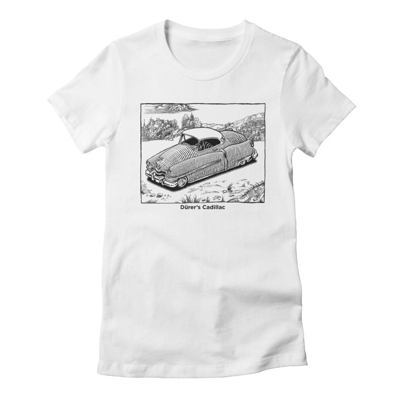 Dürer's Cadillac Women's Fitted T-Shirt by Calamityware