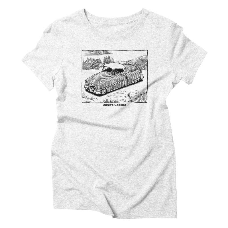 Dürer's Cadillac Women's Triblend T-shirt by Calamityware