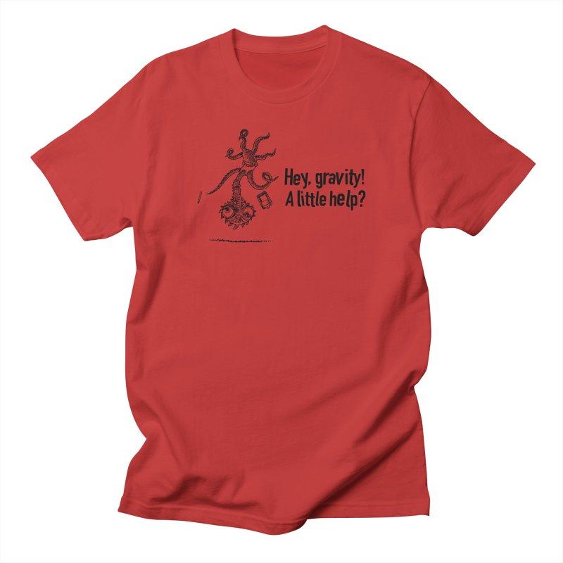 Hey, Gravity! Women's Regular Unisex T-Shirt by Calamityware