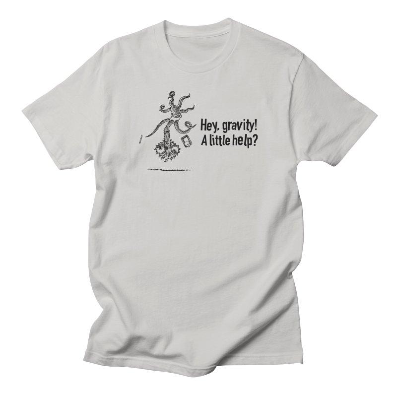 Hey, Gravity! Men's Regular T-Shirt by Calamityware