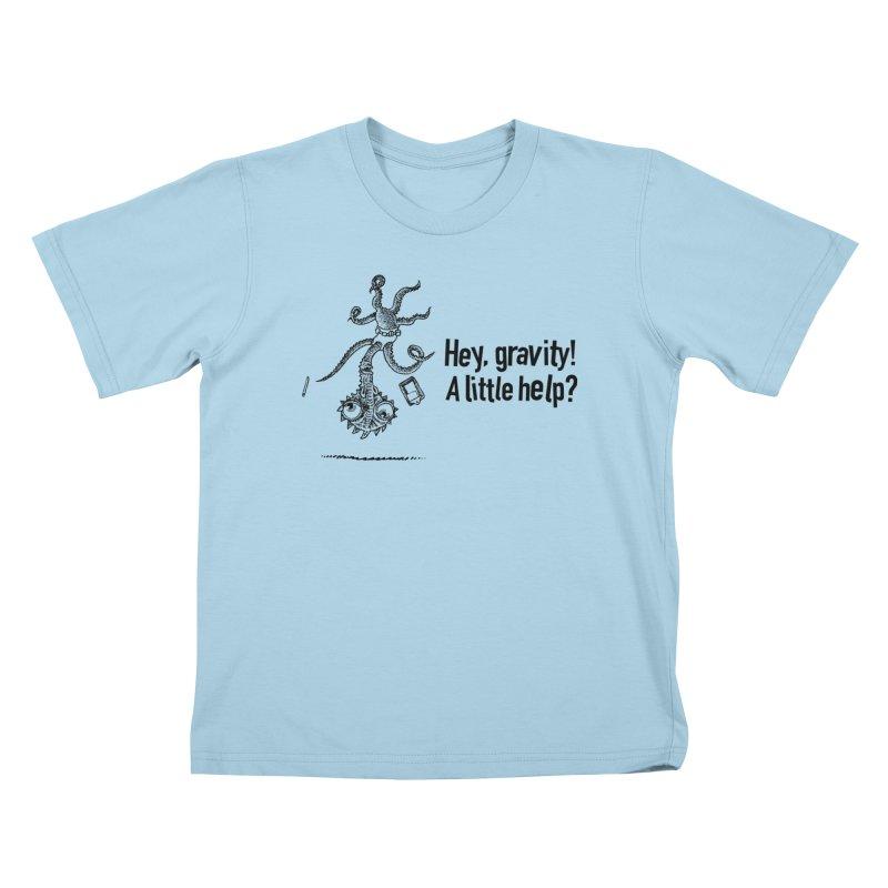 Hey, Gravity! Kids T-Shirt by Calamityware