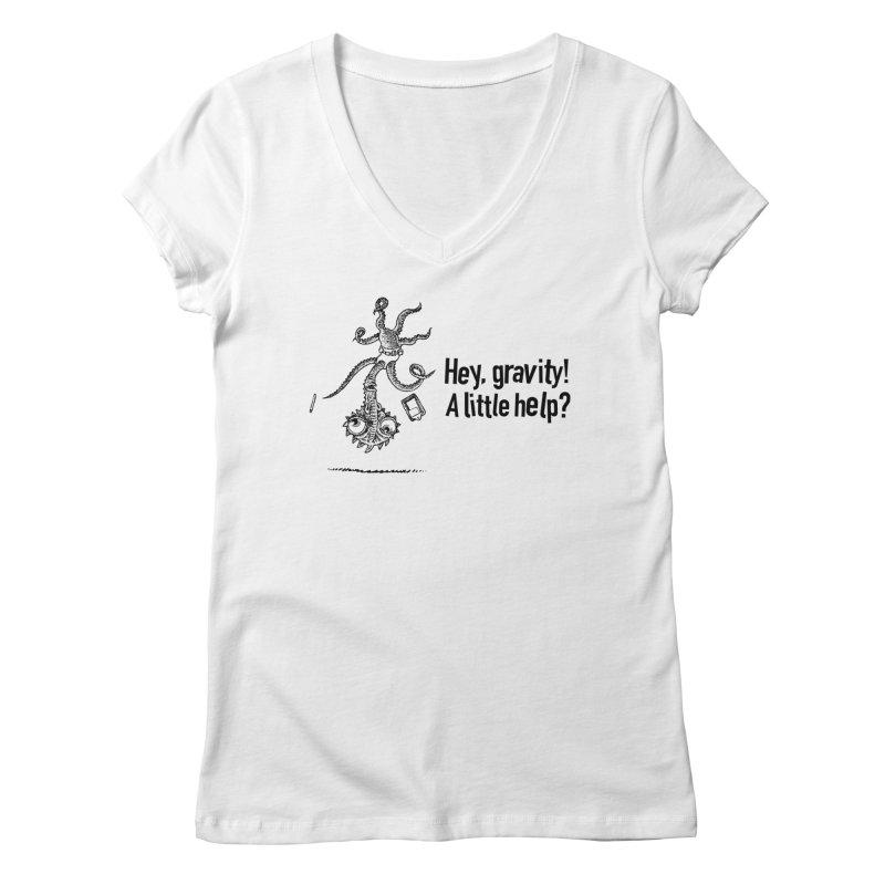 Hey, Gravity! Women's Regular V-Neck by Calamityware