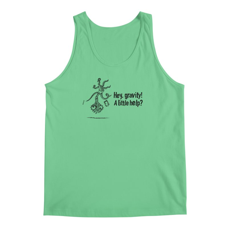 Hey, Gravity! Men's Tank by Calamityware