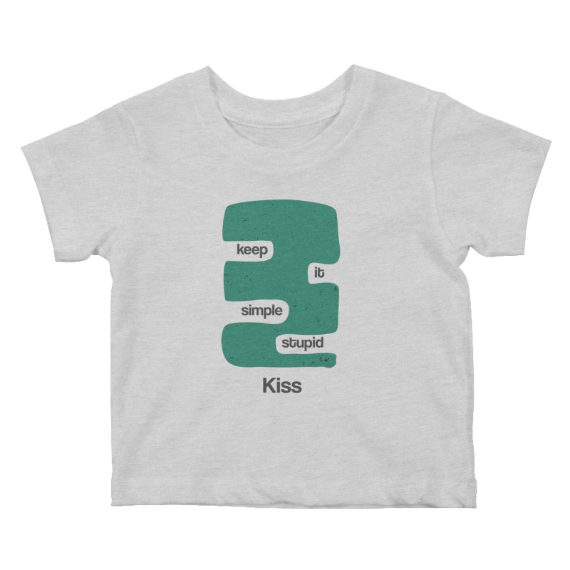 Kiss, Keep it simple stupid - Blue Retro Kids Baby T-Shirt by Caligráfica