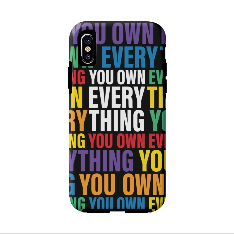 You Own EVERYTHING in iPhone X Phone Case Tough by Jo Lee