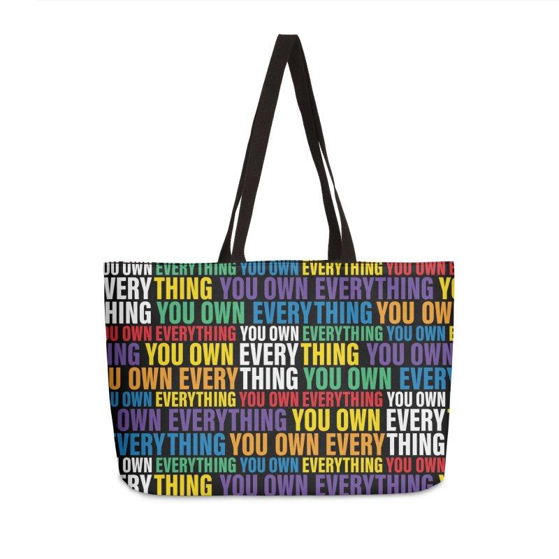 You Own EVERYTHING in Weekender Bag by Jo Lee