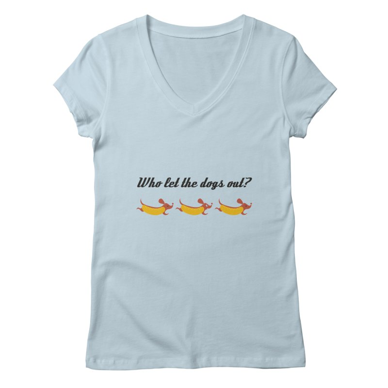 who let the dogs out   by camiquinta's Artist Shop
