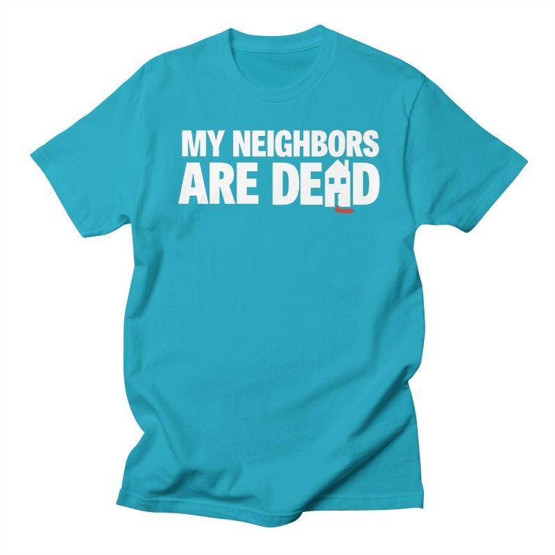 My Neighbors Are Dead Men's Regular T-Shirt by Campfire Media