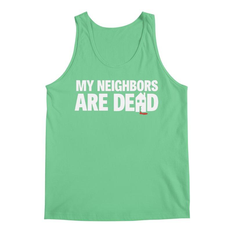 My Neighbors Are Dead Men's Regular Tank by Campfire Media