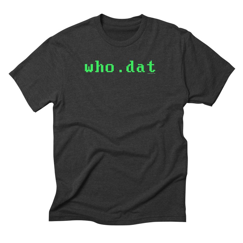 who.dat in Men's Triblend T-Shirt Heather Onyx by campsnash of New Orleans