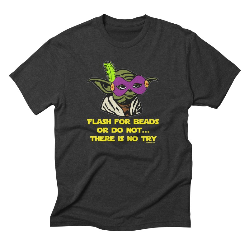 ...only then will you know the Carnival. in Men's Triblend T-Shirt Heather Onyx by campsnash of New Orleans