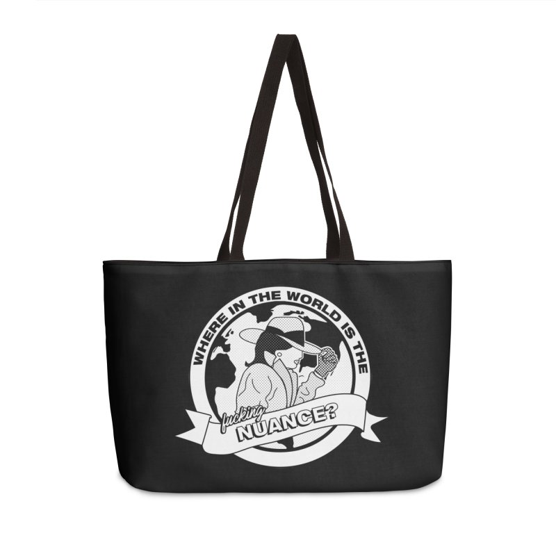Where is the Nuance? Accessories Weekender Bag Bag by lil merch