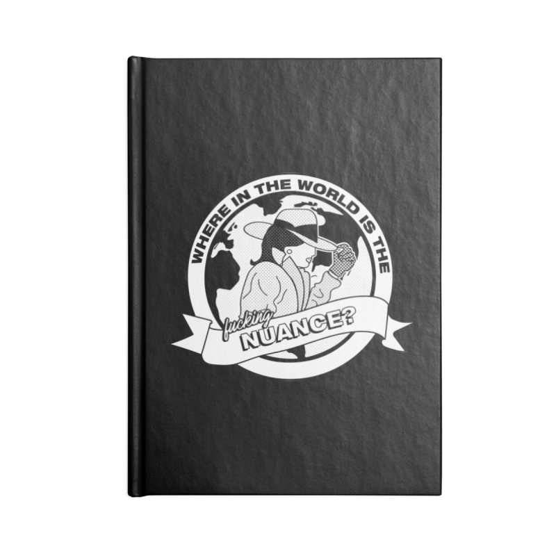 Where is the Nuance? Accessories Lined Journal Notebook by lil merch