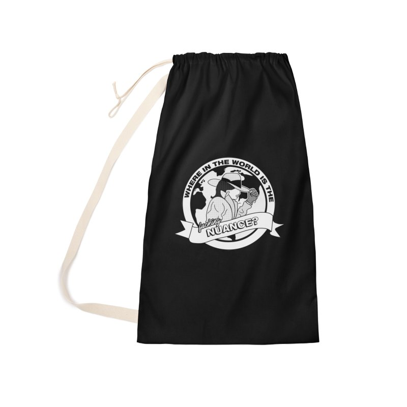 Where is the Nuance? Accessories Laundry Bag Bag by lil merch