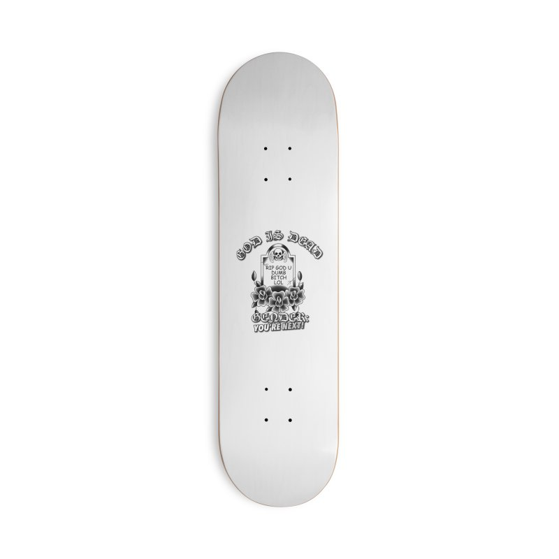 Gender You're Next! (BW) Accessories Deck Only Skateboard by lil merch