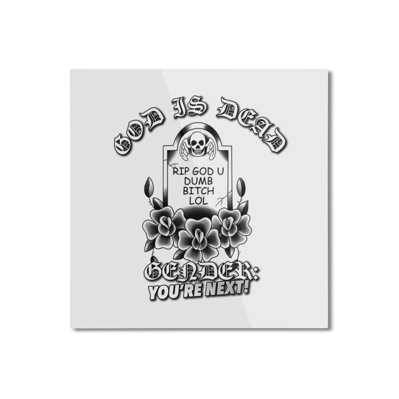 Gender You're Next! (BW) Home Mounted Aluminum Print by lil merch