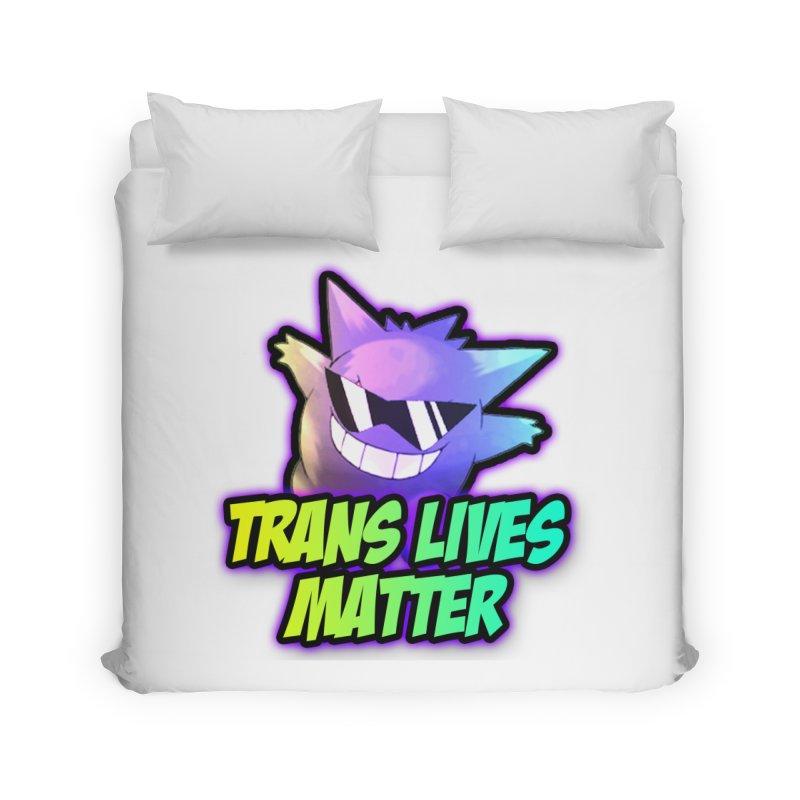 TRANS LIVES MATTER Home Duvet by lil merch