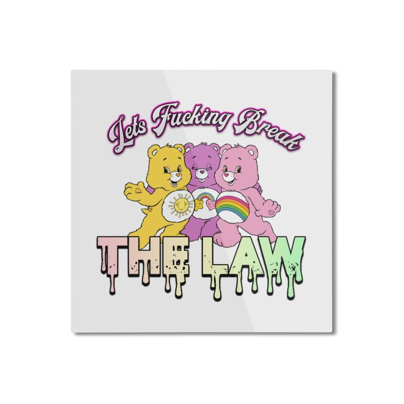 BREAK THE LAW Home Mounted Aluminum Print by lil merch
