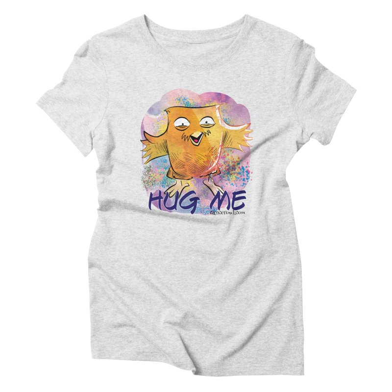 Hug Me!! Women's Triblend T-Shirt by Cancer Owl Store