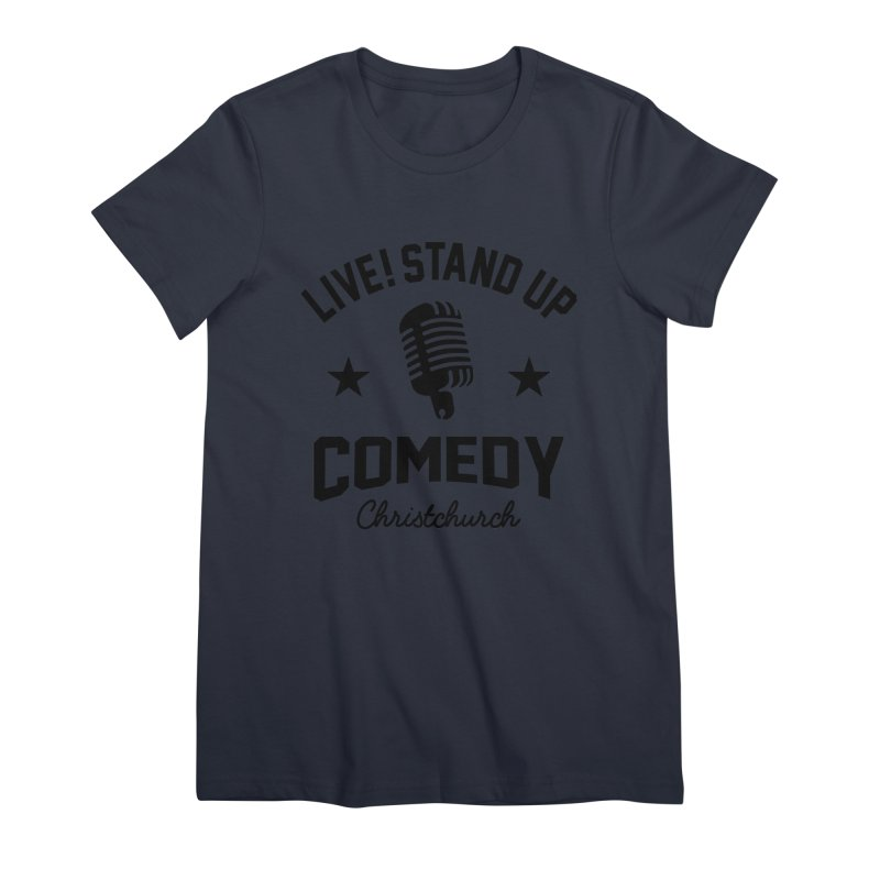 Live! Stand Up Chch Black Women's Premium T-Shirt by Can Do Comedy Official Merchandise Store