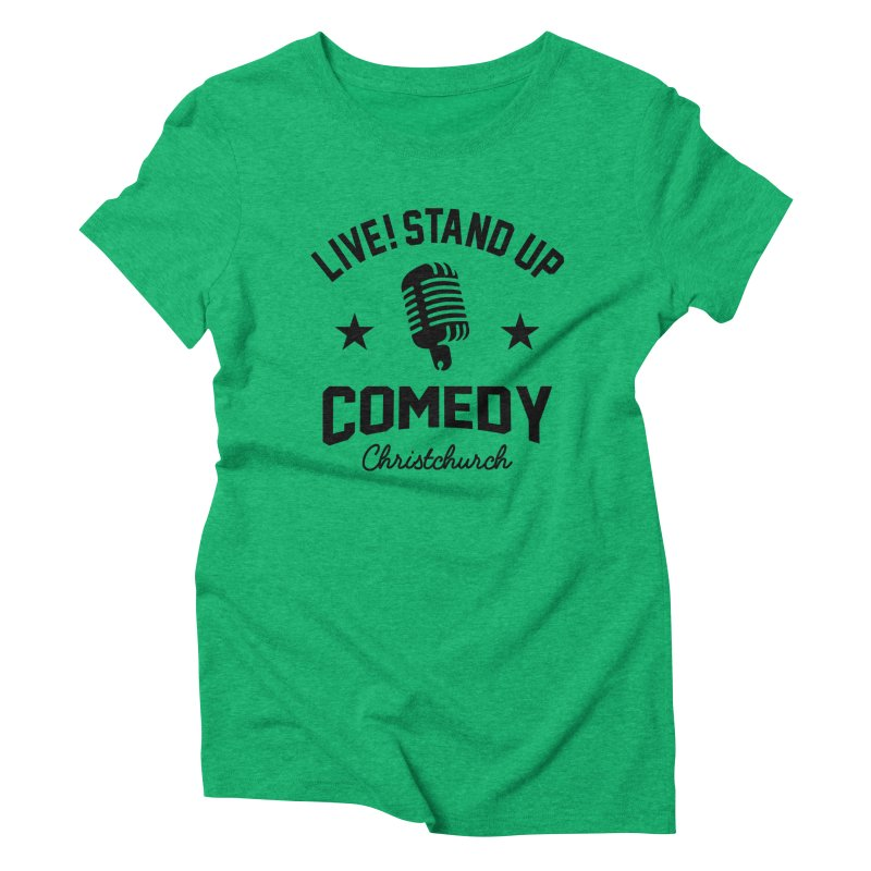 Live! Stand Up Chch Black Women's Triblend T-Shirt by Can Do Comedy Official Merchandise Store