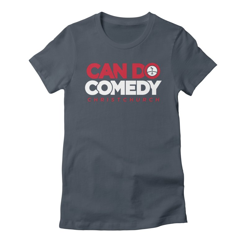 Can Do Comedy Full Women's Fitted T-Shirt by Can Do Comedy Official Merchandise Store