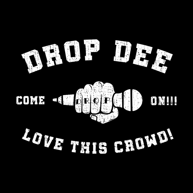 Drop Dee - Vintage Style by Can Do Comedy Official Merchandise Store