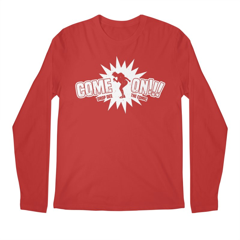 Drop Dee - Come On! Men's Regular Longsleeve T-Shirt by Can Do Comedy Official Merchandise Store