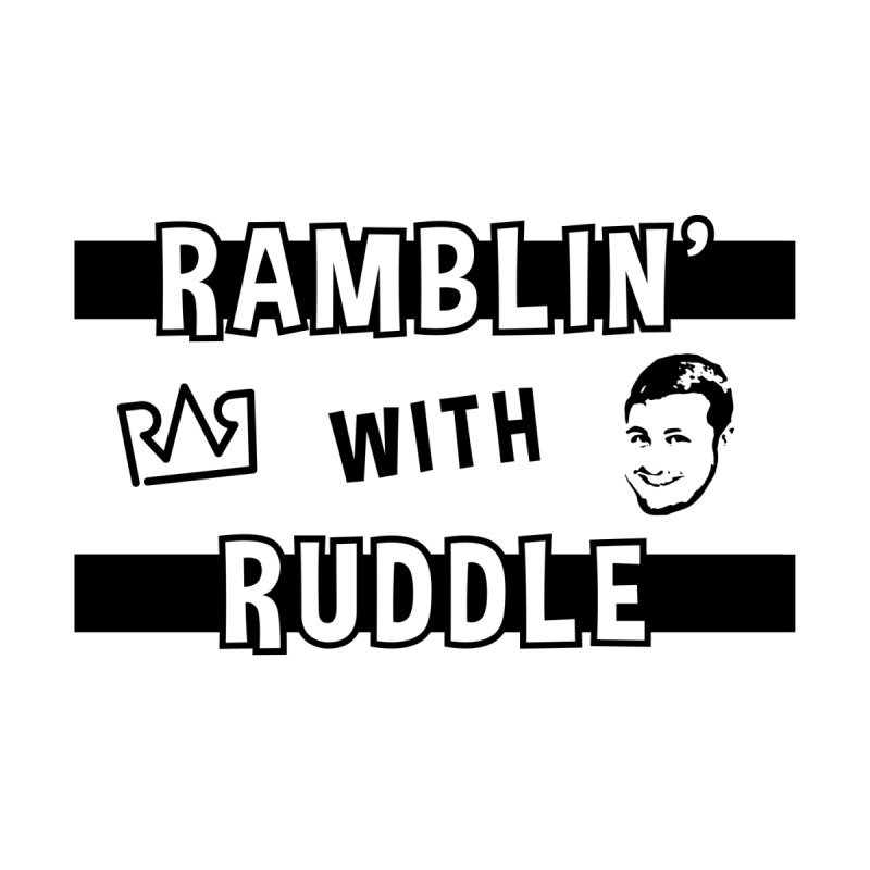 Ramblin' With Ruddle Title Card by Can Do Comedy Official Merchandise Store