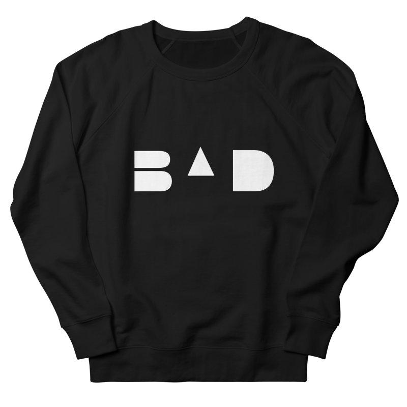 BAD Men's Sweatshirt by 11th Planet LLC
