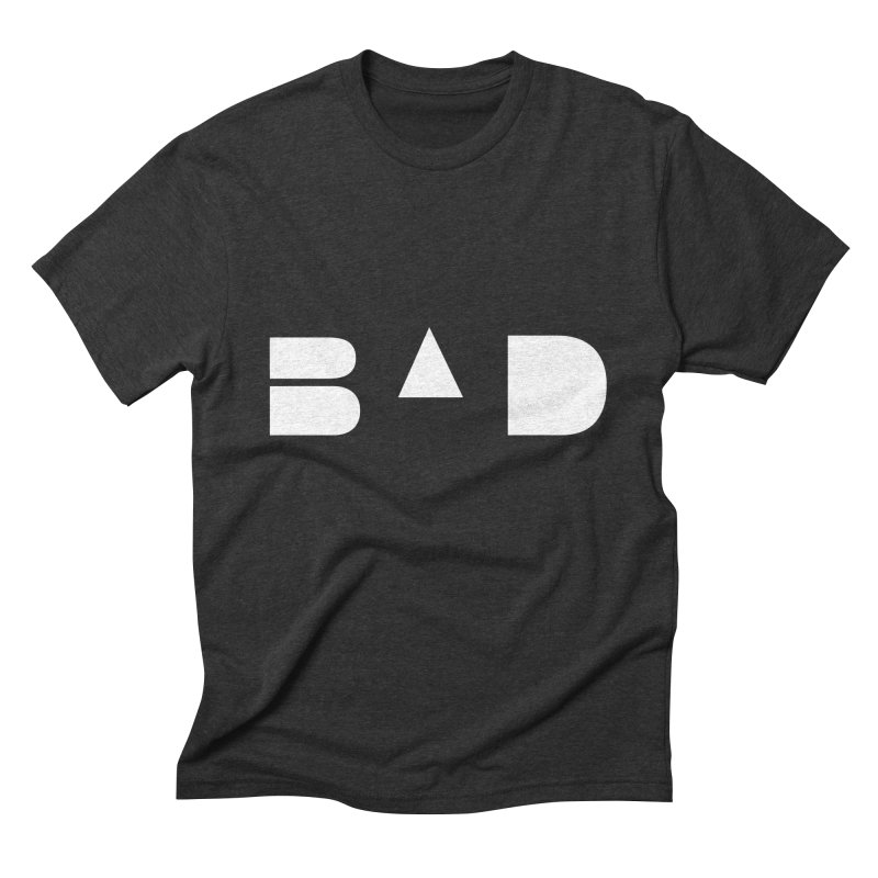 BAD Men's Triblend T-shirt by 11th Planet LLC