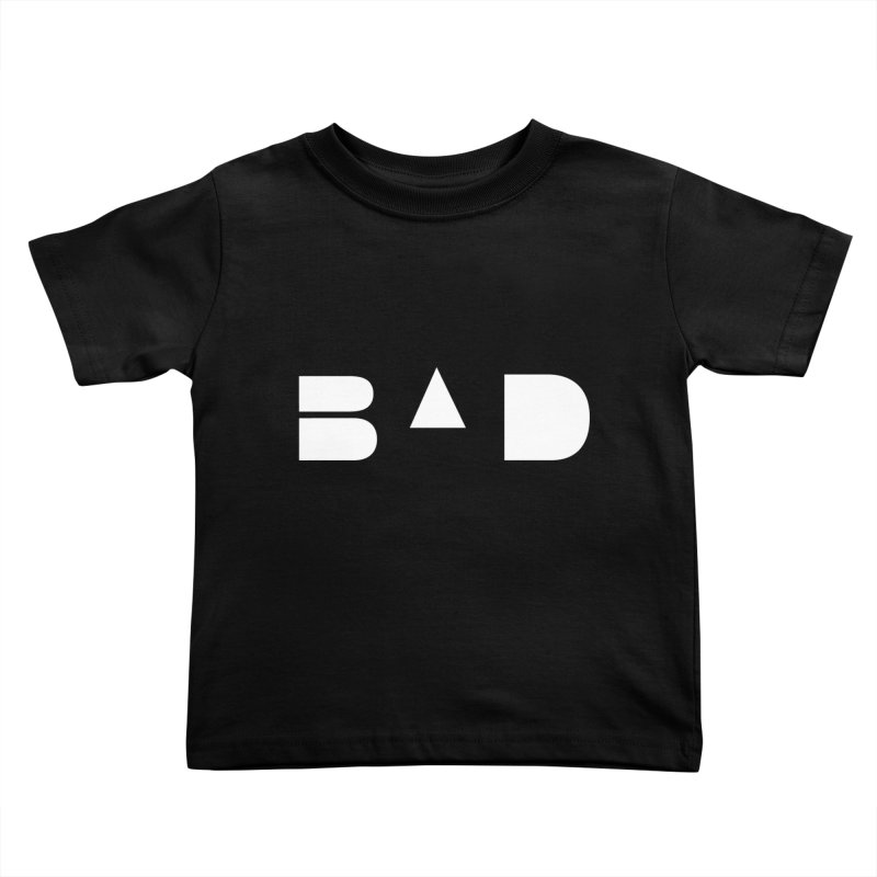 BAD Kids Toddler T-Shirt by 11th Planet LLC