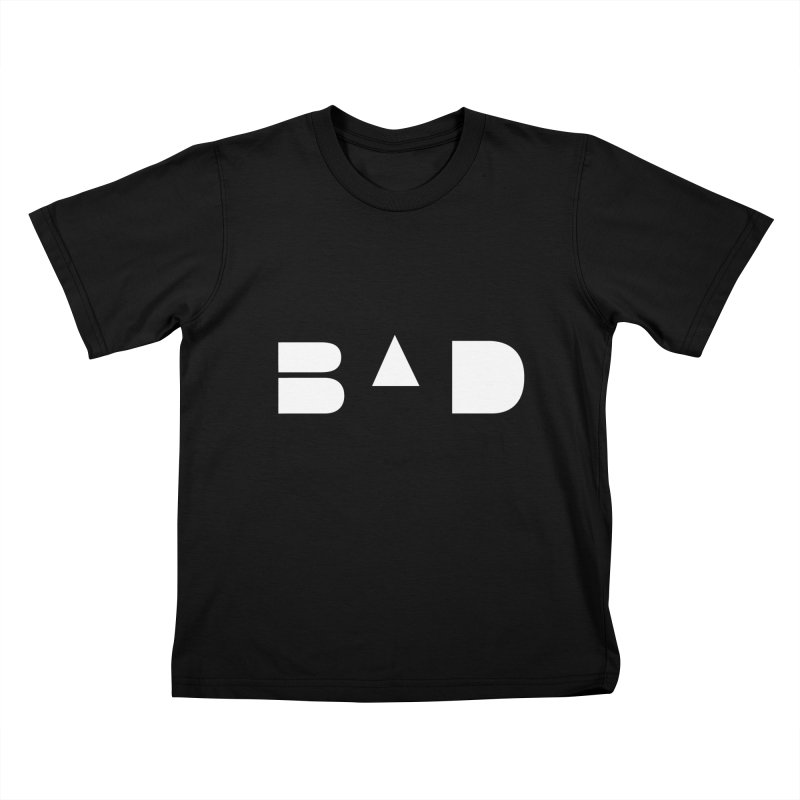 BAD Kids T-shirt by 11th Planet LLC