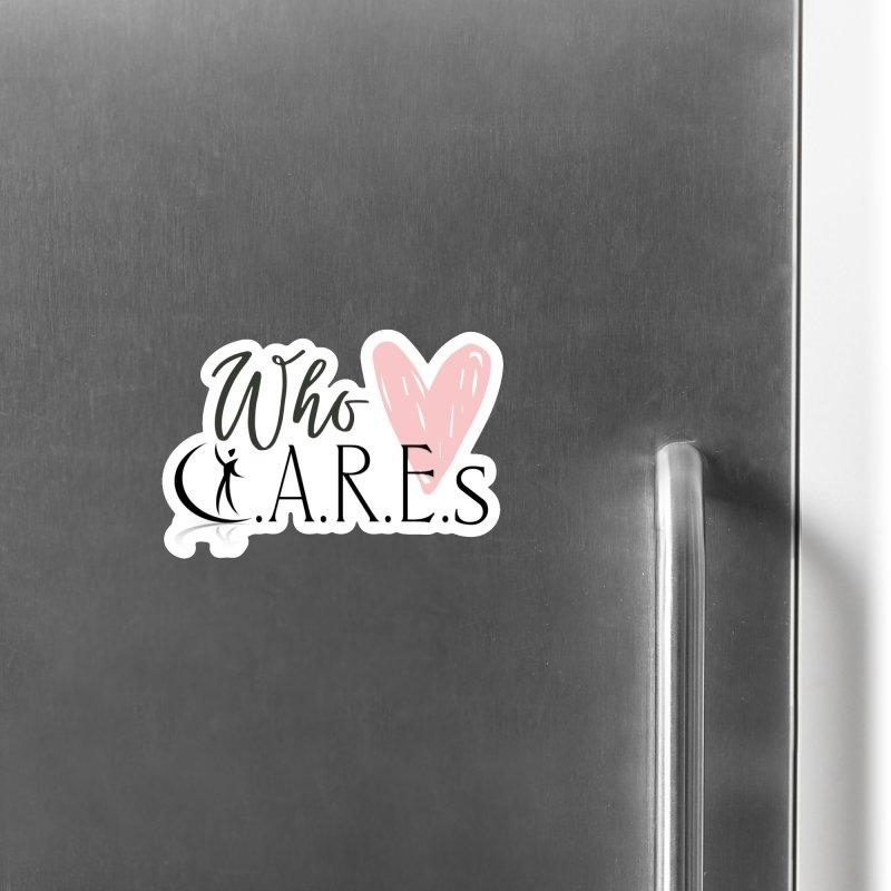 Who C.A.R.E.s Accessories Magnet by C.A.R.E. Gear! by C.A.R.E. Holistic Center
