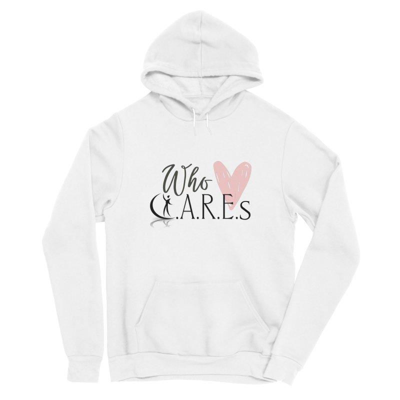 Who C.A.R.E.s Women's Pullover Hoody by C.A.R.E. Gear! by C.A.R.E. Holistic Center