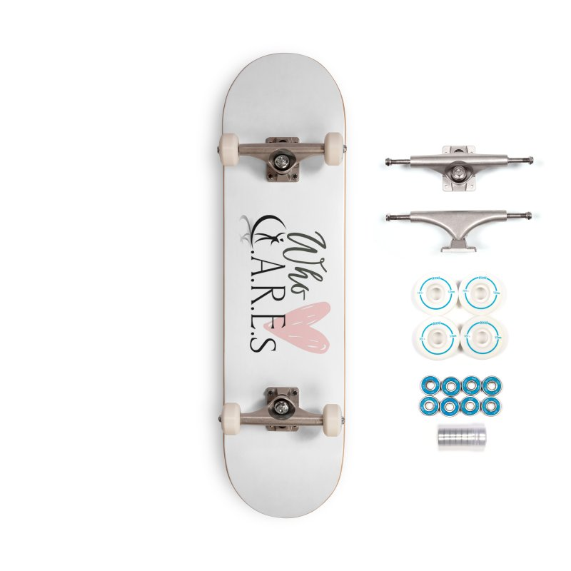 Who C.A.R.E.s Accessories Skateboard by C.A.R.E. Gear! by C.A.R.E. Holistic Center