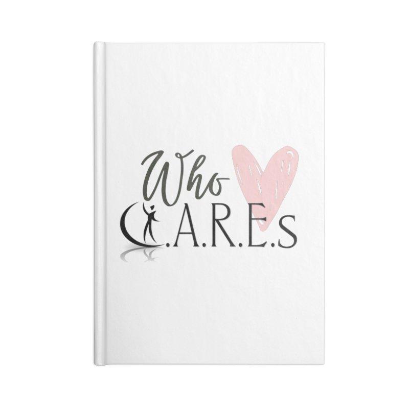 Who C.A.R.E.s Accessories Notebook by C.A.R.E. Gear! by C.A.R.E. Holistic Center