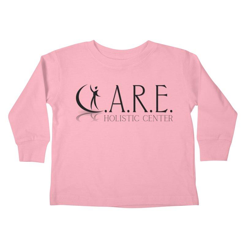 C.A.R.E. Holistic Center Kids Toddler Longsleeve T-Shirt by C.A.R.E. Gear! by C.A.R.E. Holistic Center